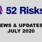 52 Risks News & Updates – July 2020
