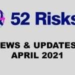 52 Risks News & Updates – April 2021